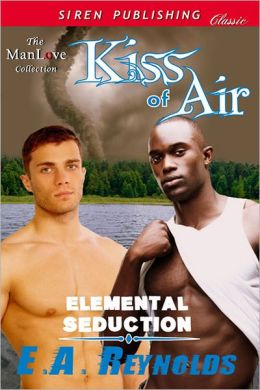 Kiss of Air [Elemental Seduction] (Siren Publishing Classic ManLove)