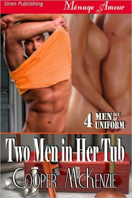 Two Men in Her Tub [Men Out of Uniform 4] (Siren Publishing Menage Amour)