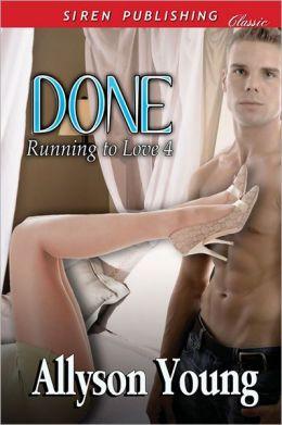 Done [Running to Love 4] (Siren Publishing Classic)