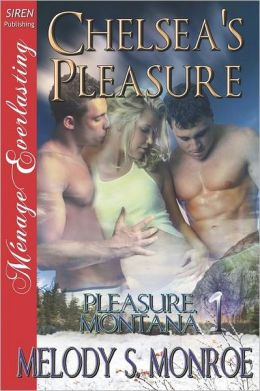 Chelsea's Pleasure [Pleasure, Montana 1] (Siren Publishing Menage Everlasting)