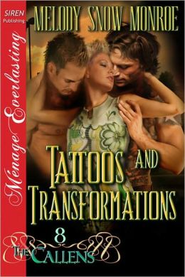 Tattoos and Transformations [The Callens 8] (Siren Publishing Menage Everlasting)