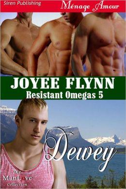 Dewey [Resistant Omegas 5] (Siren Publishing Menage Amour ManLove)