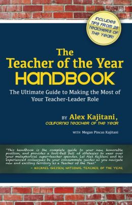 The Teacher of the Year Handbook: The Ultimate Guide to Making the Most of Your Teacher-Leader Role