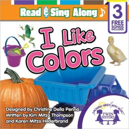 I Like Colors Read & Sing Along [Includes 3 Songs]