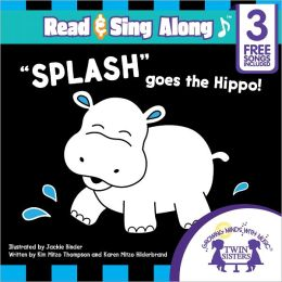 Splash Goes the Hippo Read & Sing Along [Includes 3 Songs]