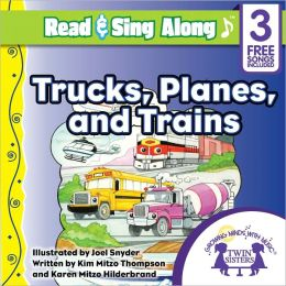 Trucks, Planes, and Trains Read & Sing Along [Includes 3 Songs]