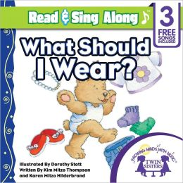What Should I Wear? Read & Sing Along [Includes 3 Songs]