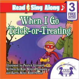 When I Go Trick-Or-Treating Read & Sing Along [Includes 3 Songs]