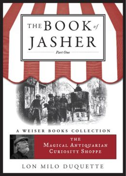 The Book of Jasher, Part One: Magical Antiquarian, A Weiser Books Collection