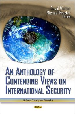 Anthology of Contending Views on International Security