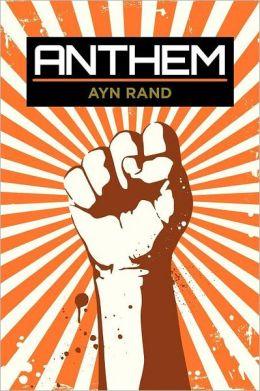 Anthem by Ayn Rand | 9781619490901 | Paperback | Barnes & Noble: www.barnesandnoble.com/w/anthem-ayn-rand/1116684471?ean=9781619490901