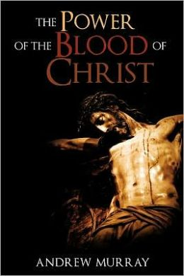 The Power of the Blood of Christ