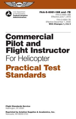 Commercial Pilot and Flight Instructor for Helicopter Practical Test Standards: FAA-S-8081-16B/FAA-S-8081-7B