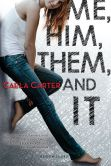 Book Cover Image. Title: Me, Him, Them, and It, Author: Caela Carter