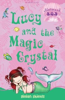 Lucy and the Magic Crystal (Mermaid S.O.S. Series #6)