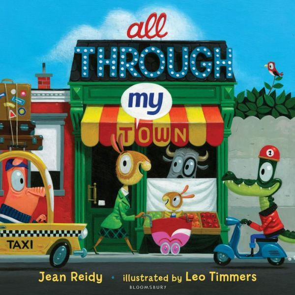 ALL THROUGH MY TOWN by Jean Reidy, Agents: Erin Murphy Literary Agency