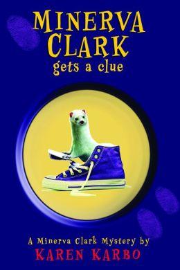 Minerva Clark Gets a Clue (Minerva Clark Series #1)