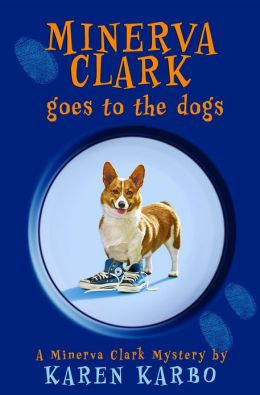 Minerva Clark Goes to the Dogs (Minerva Clark Series #2)