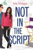 Not in the Script: An If Only novel