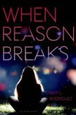 Book Cover Image. Title: When Reason Breaks, Author: Cindy L. Rodriguez