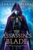 Book Cover Image. Title: The Assassin's Blade:  The Throne of Glass Novellas, Author: Sarah J. Maas