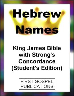 Hebrew Names King James Bible with Strong's Concordance (Student's Edition)