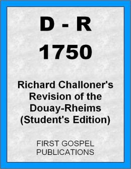 D-R 1750 Richard Challoner's Revision of the Douay-Rheims (Student's Edition)