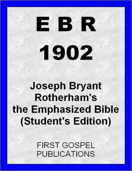 EBR 1902 Joseph Bryant Rotherham's the Emphasized Bible (Student's Edition)
