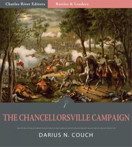 Battles and Leaders of the Civil War: The Chancellorsville Campaign (Illustrated)