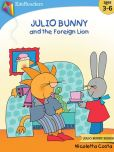 Book Cover Image. Title: Julio Bunny and the Foreign Lion, Author: Nicoletta Costa