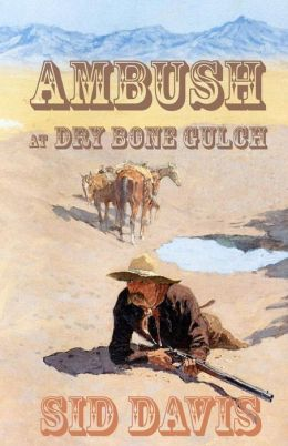 Ambush at Dry Bone Gulch