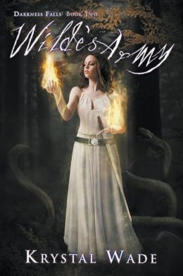 Wilde's Army: Darkness Falls, Book Two