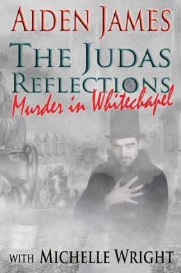 The Judas Reflections: Murder in Whitechapel