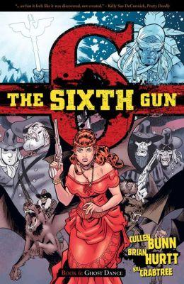 The Sixth Gun, Volume 6: Ghost Dance