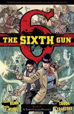 The Sixth Gun, Volume 4: A Town Called Penance