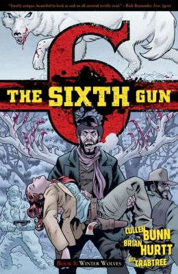 The Sixth Gun: Volume 5: Winter Wolves