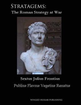Stratagems: The Roman Strategy at War