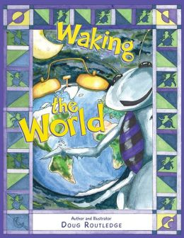 Waking the World Doug Routledge