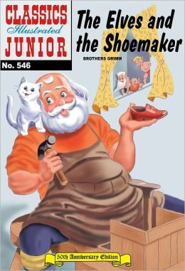 The Elves and the Shoemaker - Classics Illustrated Junior #546 (NOOK Comics with Zoom View)