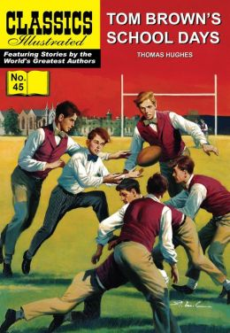 Tom Brown's School Days - Classics Illustrated #45 (NOOK Comics with Zoom View)