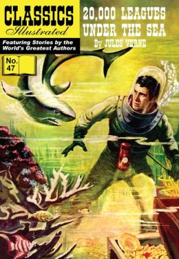 20,000 Leagues Under the Sea - Classics Illustrated #47 (NOOK Comics with Zoom View)
