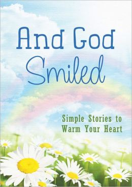 And God Smiled: Simple Stories to Warm Your Heart
