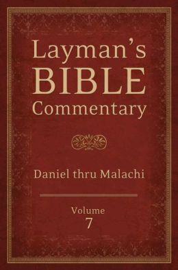 Layman's Bible Commentary Vol. 7: Daniel thru Malachi