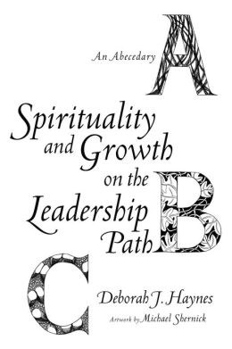 Spirituality and Growth on the Leadership Path: An Abecedary
