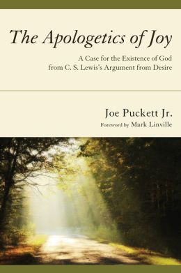 The Apologetics of Joy: A Case for the Existence of God from C.S. Lewis's Argument from Desire