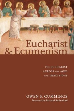 Eucharist and Ecumenism: The Eucharist Across the Ages and Traditions