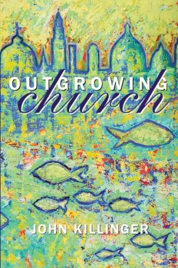 Outgrowing Church