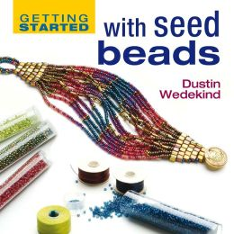 Getting Started with Seed Beads (PagePerfect NOOK Book)