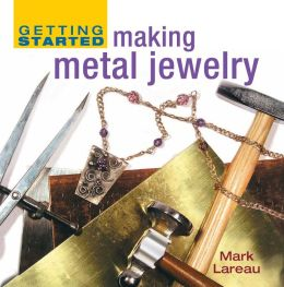 Getting Started Making Metal Jewelry (PagePerfect NOOK Book)