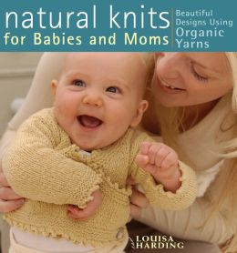Natural Knits for Babies and Moms (PagePerfect NOOK Book)